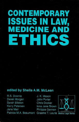 Contemporary Issues in Law, Medicine and Ethics By Edited by Professor Sheila A. M. McLean