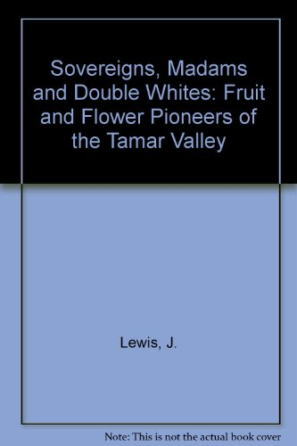 Sovereigns, Madams and Double Whites By J. Lewis