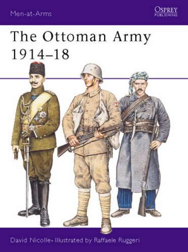 The Ottoman Army 1914-18 By David Nicolle