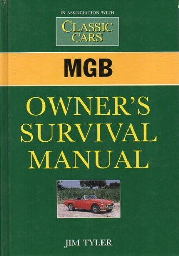 MGB Owner's Survival Manual By Jim Tyler