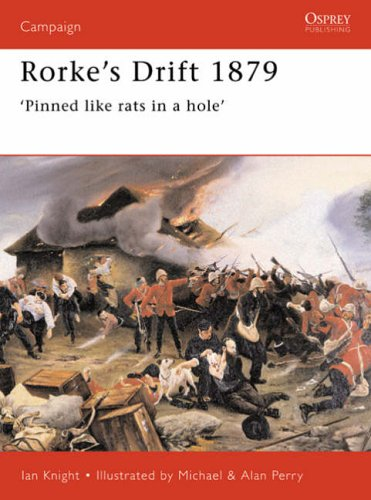 Rorke's Drift 1879: 'Pinned like rats in a hole' (Campaign) By Ian Knight