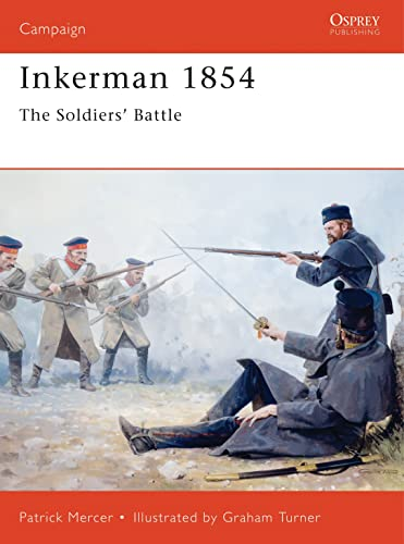 Inkerman 1854: The Soldiers' Battle (Campaign) By Patrick Mercer