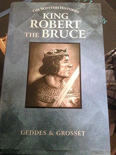 King Robert the Bruce By Geddes & Grosset