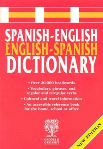 Spanish-English Dictionary by Geddes & Grosset