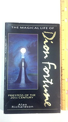 The Magical Life of Dion Fortune By Alan Richardson