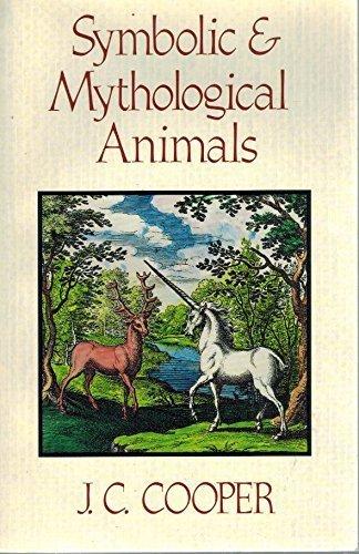 Symbolic and Mythological Animals By J.C. Cooper