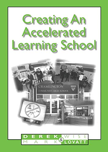 Creating an Accelerated Learning School By Derek Wise