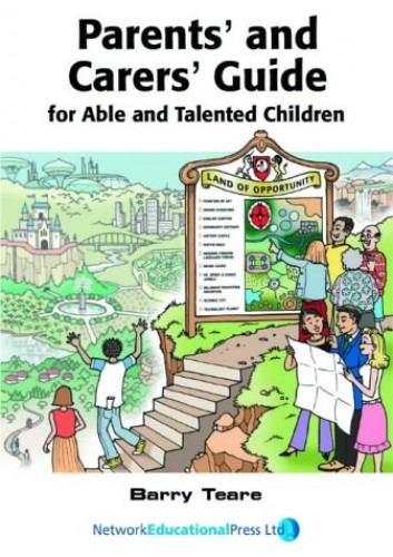 Parents' and Carers' Guide for Able and Talented Children By Barry Teare