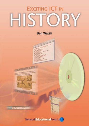 Exciting ICT in History By Ben Walsh