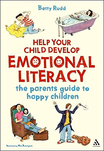 Help Your Child Develop Emotional Literacy By Dr Betty Rudd