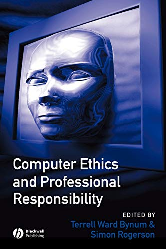 Computer Ethics and Professional Responsibility By Edited by Terrell Ward Bynum