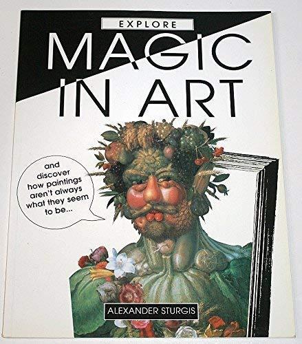 Explore Magic in Art By Alexander Sturgis