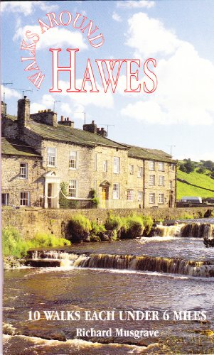 Walks Around Hawes: 10 Walks Under 6 Miles (Dalesman Walks Around) By Richard Musgrave