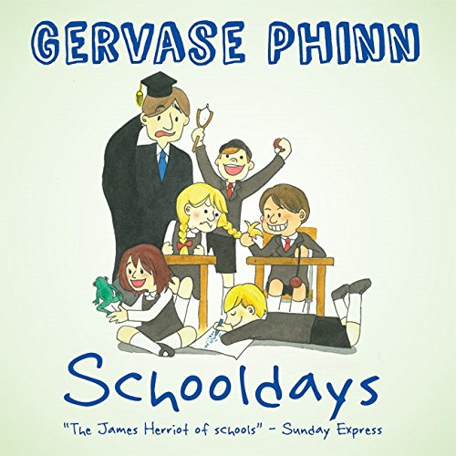 Best Days of Our Lives: Schooldays: Volume 1 by Gervase Phinn