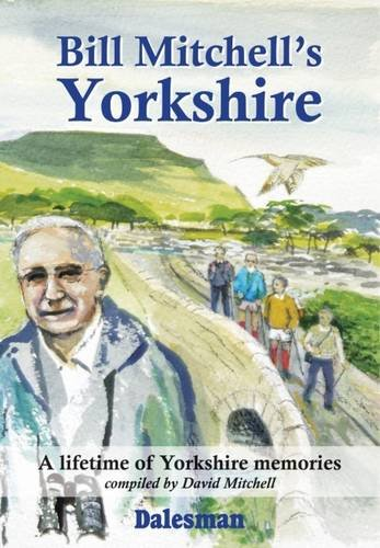 Bill Mitchell's Yorkshire By Edited by David Mitchell
