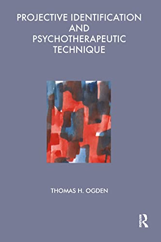 Projective Identification and Psychotherapeutic Technique (Maresfield Library) By Thomas Ogden