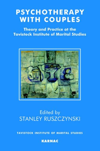 Psychotherapy With Couples: Theory and Practice at the Tavistock Institute of Marital Studies By Stanley Ruszczynski