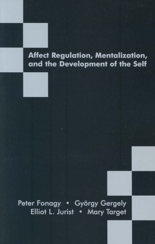 Affect Regulation, Mentalization, and the Development of the Self by Peter Fonagy