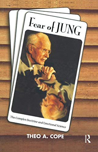 Fear of Jung By Theo A. Cope