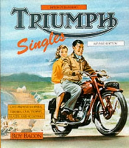 Triumph Singles By Roy H. Bacon