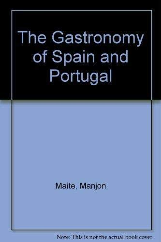 The Gastronomy of Spain and Portugal By Manjon Maite