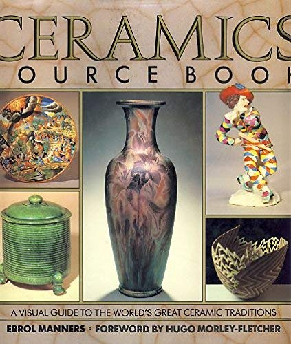 The Ceramics Source Book By Errol Manners