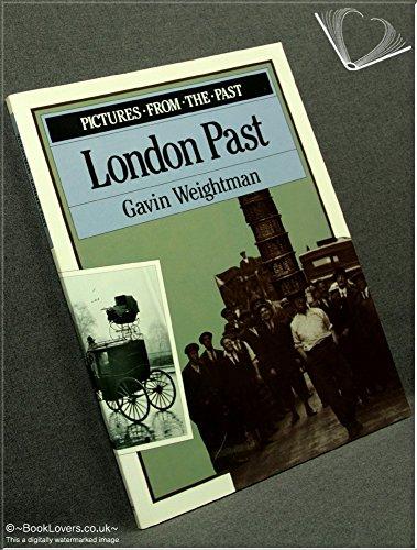LONDON PAST By Gavin Weightman