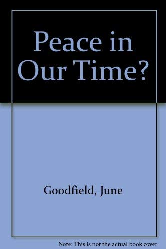 PEACE IN OUR TIME By Mary Anne Fitzgerald