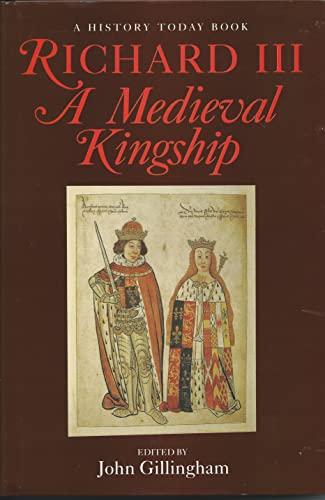 RICHARD III MEDIEVAL KINGSHIP