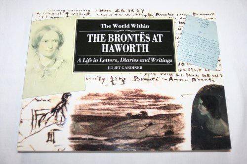 The World within: the Brontes at Haworth by Juliet Gardiner