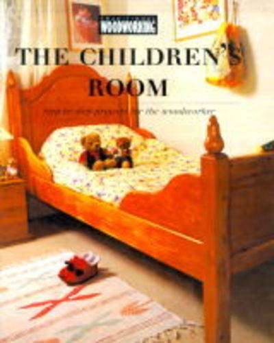 """The Children's Room (The Traditional Woodworking series) By """"Traditional Woodworking"""""""