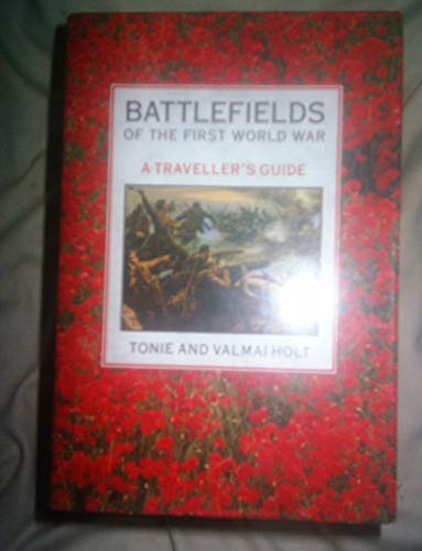 Battlefields of the First World War By Tonie Holt