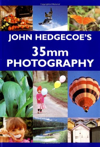 HEDGECOE'S GUIDE TO 35MM PHOTOGRAPH By Mr. John Hedgecoe
