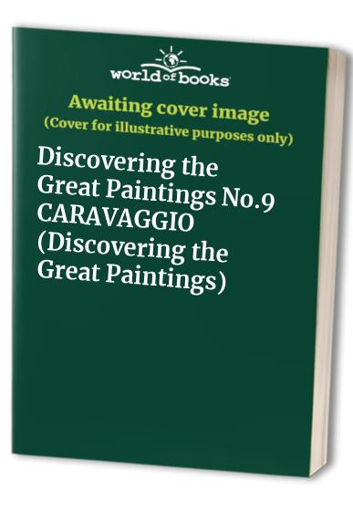 Discovering the Great Paintings No.9 CARAVAGGIO (Discovering the Great Paintings)