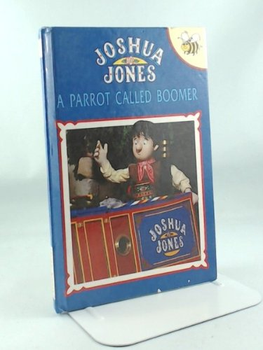 A Parrot Called Boomer - Joshua Jones By Bob Wilson