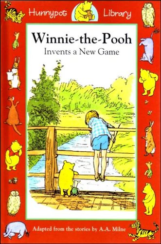 Winnie-the-Pooh Invents a New Game By A. A. Milne