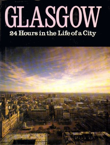 Glasgow: 24 Hours in the Life of a City by