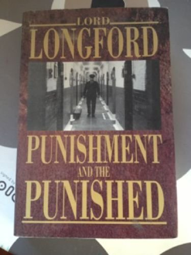Punishment and the Punished By Frank Pakenham,Earl of Longford