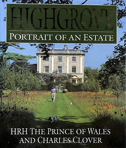 Highgrove: Portrait of an Estate by Prince of Wales Charles