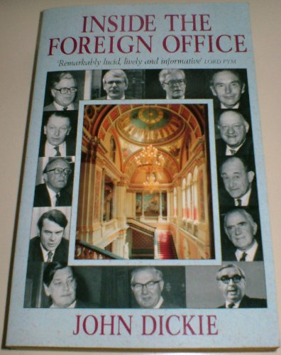 Inside the Foreign Office By John Dickie