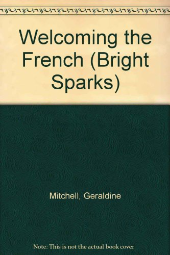 Welcoming the French By Geraldine Mitchell