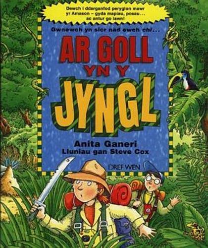 Ar Goll yn y Jyngl By Anita Ganeri