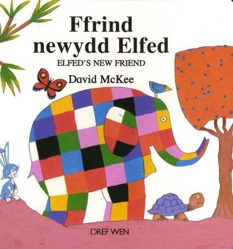 Cyfres Elfed: Ffrind Newydd Elfed / Elfed's New Friend By David McKee