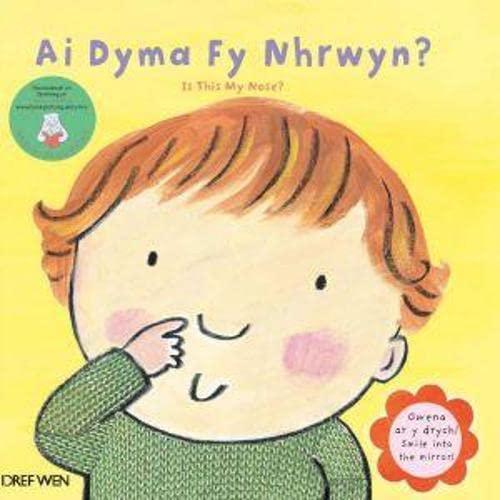 Ai Dyma fy Nhrwyn By Georgie Birkett