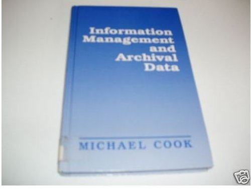 Information Management and Archival Data by Michael Cook