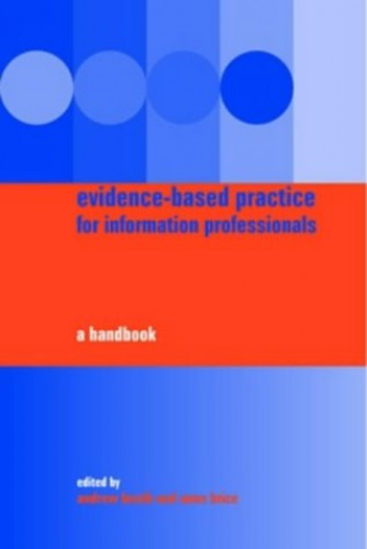 Evidence-based Practice for Information Professionals: A Handbook By Edited by Andrew Booth