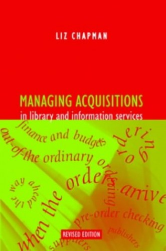 Managing Acquisitions in Library and Information Services by Liz Chapman