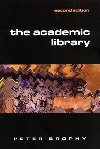 The Academic Library (Facet Publications (All Titles as Published)) By Peter Brophy