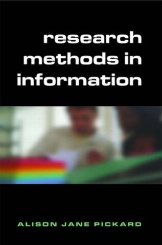 Research Methods in Information By Alison Jane Pickard