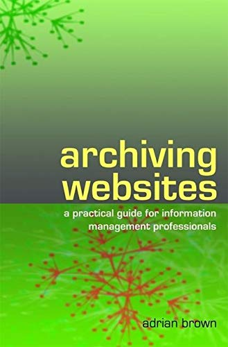 Archiving Websites By Adrian Brown